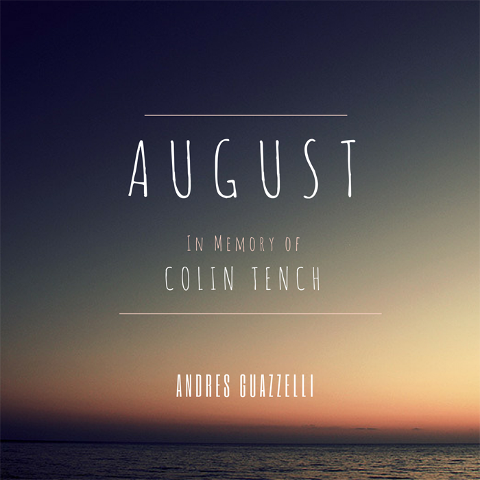 August (In Memory of Colin Tench)